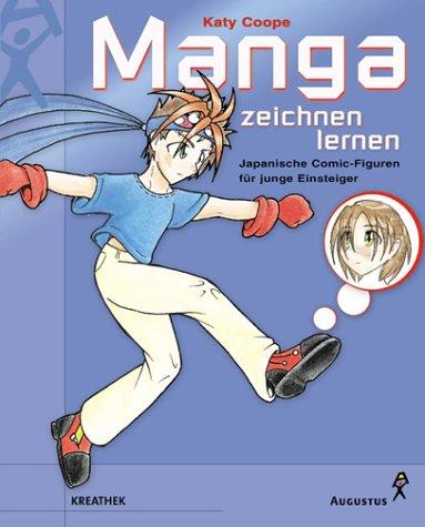 Manga zeichnen lernen. Japanische Comic- Figuren für junge Einsteiger