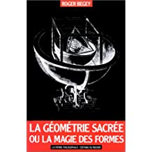 La Géométrie sacrée ou La Magie des formes