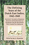 Front cover for the book The Defining Years of the Dutch East Indies, 1942-1949: Survivors' Accounts of Japanese Invasion and Enslavement of Europeans and the Revolution That by Jan A. Krancher