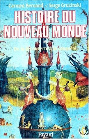 HISTOIRE DU NOUVEAU MONDE. Tome 1, De la dcouverte  la conqute 1492-1550