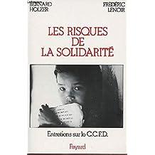 Les Risques de la solidarité : Entretiens sur le CCFD [Comité catholique contre la faim et pour le développement]
