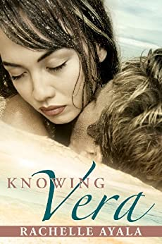 Knowing Vera (Australian Romantic Suspense) (Chance for Love Book 3) by [Ayala, Rachelle]