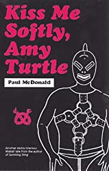 Kiss Me Softly, Amy Turtle