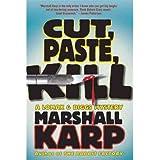 [Cut, Paste, Kill (Lomax & Biggs Mysteries (Paperback)) [ CUT, PASTE, KILL (LOMAX & BIGGS MYSTERIES (PAPERBACK)) BY Karp, Marshall ( Author ) Aug-02-2011[ CUT, PASTE, KILL (LOMAX & BIGGS MYSTERIES (PAPERBACK)) [ CUT, PASTE, KILL (LOMAX & BIGGS MYSTERIES (PAPERBACK)) BY KARP, MARSHALL ( AUTHOR ) AUG-02-2011 ] By Karp, Marshall ( Author )Aug-02-2011 Paperback