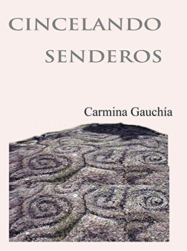 CINCELANDO SENDEROS por Carmina Gauchía