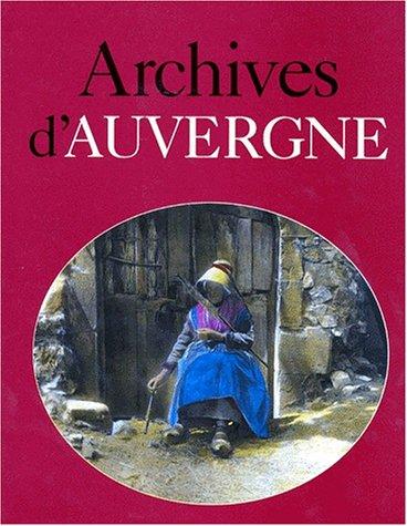 Archives d'Auvergne par Jacques Borgé, Nicolas Viasnoff
