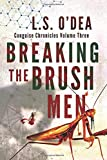 Breaking the Brush-Men: A disturbing, dystopian horror novel (Conguise Chronicles, Band 3)