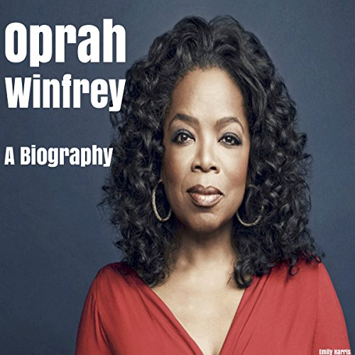 Oprah Winfrey: A Biography - Emily Harris - Unabridged