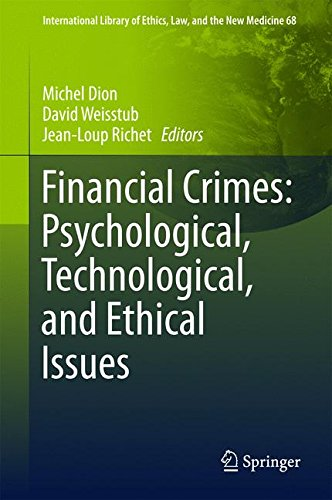 Financial Crimes: Psychological, Technological, and Ethical Issues (International Library of Ethics, Law, and the New Medicine)