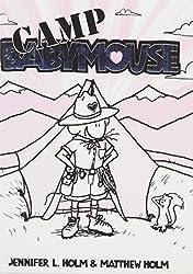 Babymouse 6: Camp Babymouse by Jennifer L. Holm (2008-05-09)