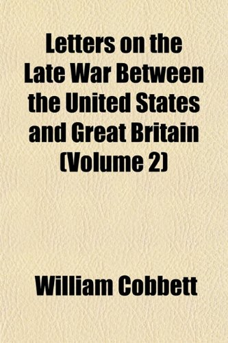 Letters on the Late War Between the United States and Great Britain (Volume 2)