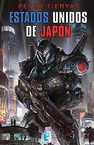 Estados Unidos de Japón par Peter Tieryas