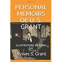 PERSONAL MEMOIRS OF  U. S. GRANT: ILLUSTRATIONS BY ADAM EVE