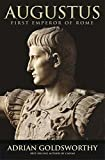 Augustus: First Emperor of Rome - Adrian Goldsworthy
