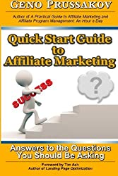 Quick Start Guide to Affiliate Marketing: Answers to the Questions You Should Be Asking by Evgenii Prussakov (2014-03-02)