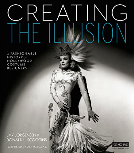 Creating the Illusion: A Fashionable History of Hollywood Costume Designers (Turner Classic Movies) (English Edition) (California Costume Collection)