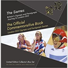 The Games - Britain's Olympic and Paralympic Journey to London 2012: The Official Commemorative Book London 2012 Olympic and Paralympic Games (Olympic & Paralympic 2012)