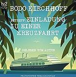 Betreff: Einladung zu einer Kreuzfahrt: Gelesen vom Autor - Bodo Kirchhoff