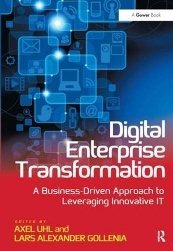 Digital Enterprise Transformation: A Business-Driven Approach to Leveraging Innovative IT by Axel Uhl (2014-11-28)