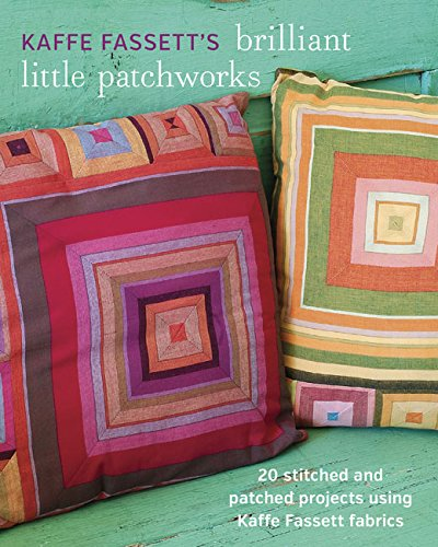 kaffe-fassetts-brilliant-little-patchworks-20-stitched-and-patched-projects-using-kafe-fassett-fabri