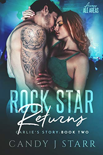 Rock Star Returns: Carlie's Story (Access All Areas Book 2) (English Edition) - Kindle Rock-chick