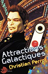 Attractions Galactiques (Agents Photoniques t. 0)