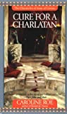Front cover for the book Cure for a Charlatan by Caroline Roe