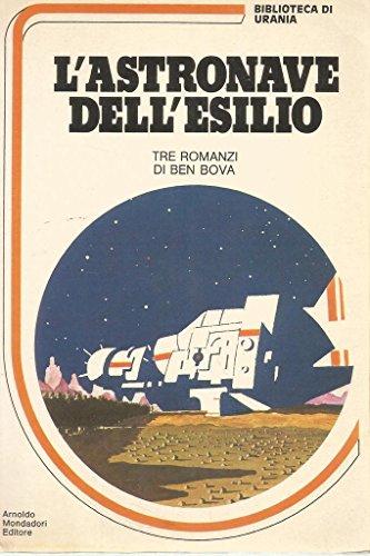 L'astronave dell'esilio tre romanzi Mondadori biblioteca urania 9 URSPEC #