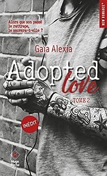 Adopted Love - tome 2 par [Gaia, Alexia]