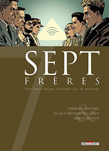 Sept frères : Sept francs-maçons résistants face au mensonge