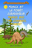 Franck et la Forêt Jurassique Franck and the Jurassic Forest: Livre d'images bilingue Français-Anglais pour enfants, Children's Bilingual Picture Book French-English