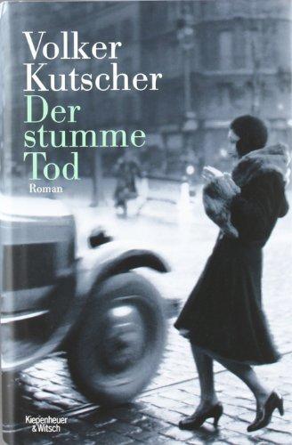 Volker Kutsche: Der stumme Tod: Gereon Raths zweiter Fall. (Gebundene Ausgabe)