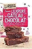 Devenez l'expert mondial du gâteau au chocolat: La 1ère référence officielle sur Terre -Fondant - Mousseux - Croquant - Moelleux