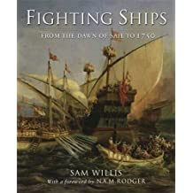 Fighting Ships: From the Ancient World to 1750 by Sam Willis (2010-04-01)