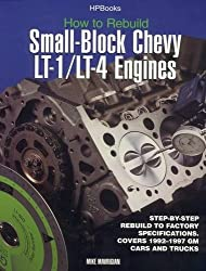 How to Rebuild Small-Block Chevy Lt1/Lt4 Engines Hp1393 by Mike Mavrigian (2002-11-05)