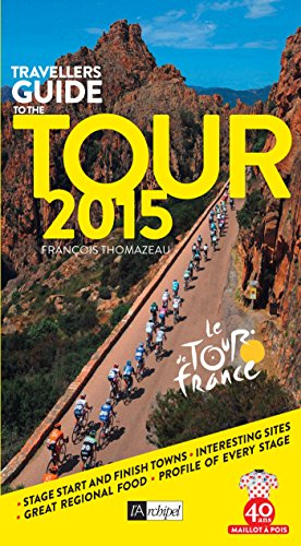 The Travellers Guide to the 2015 Tour de France por François Thomazeau