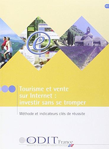 Tourisme et vente sur Internet : investir sans se tromper par Atout France (ex ODIT)