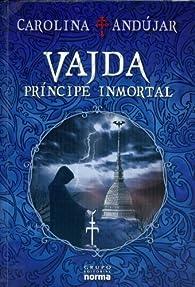 VAJDA, Pr?ncipe Inmortal  by Carolina Andujar par Carolina Andújar