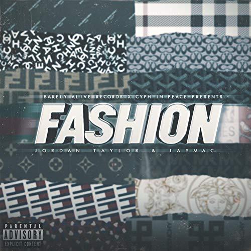 Fashion (feat. Jordan Taylor) [Explicit] Jordan Fashions