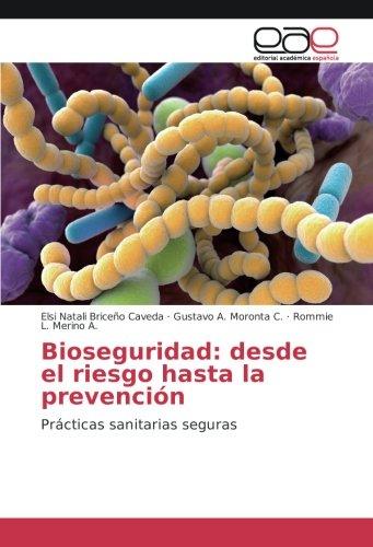 Bioseguridad: desde el riesgo hasta la prevención: Prácticas sanitarias seguras