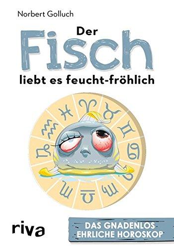 Der Fisch liebt es feucht-fröhlich: Das gnadenlos ehrliche Horoskop (Fische Frauen)