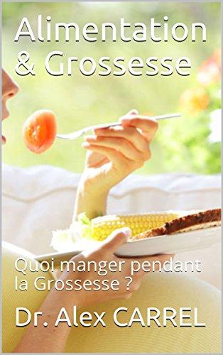 Alimentation & Grossesse: Quoi manger pendant la Grossesse ?