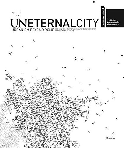 [(Uneternal City : Urbanism Beyond Rome)] [By (author) Aaron Betsky] published on (August, 2009)