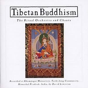 Bouddhisme tibétain : Orchestre et chants  rituels