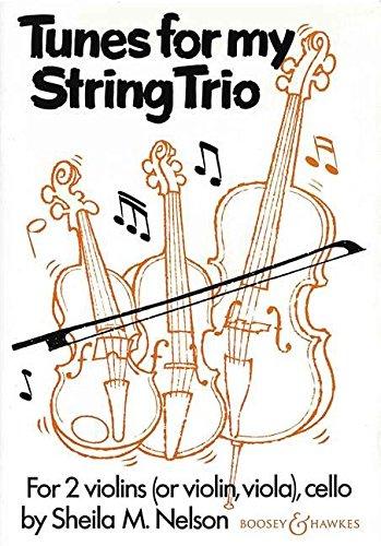 Tunes for my String Trio: 2 Violinen (Violine, Viola) und Violoncello. Partitur und Stimmen.