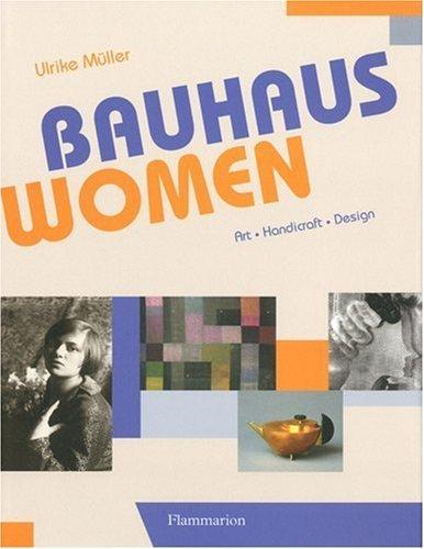 Bauhaus Women: Art . Handicraft . Design...
