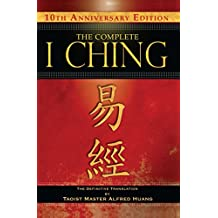 The Complete I Ching--10th Anniversary Edition