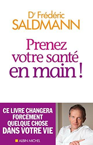 Prenez votre santé en main ! (A.M. SOCIETE) par Frédéric Saldmann