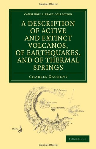 A Description of Active and Extinct Volcanos, of Earthquakes, and of Thermal Springs (Cambridge Library Collection - Earth Science) Reissue edition by Daubeny, Charles (2011) Paperback par Charles Daubeny
