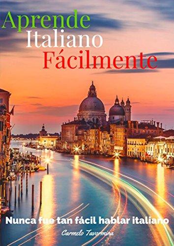 Manual para la comunicación inmediata en Italia: Hablar italiano nunca fue tan facil por Carmelo Tavormina